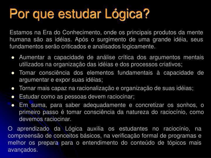 Por que estudar Lógica?
