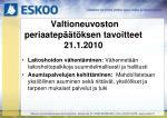 valtioneuvoston periaatep t ksen tavoitteet 21 1 2010
