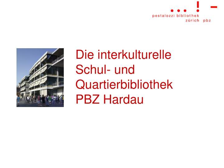 die interkulturelle schul und quartierbibliothek pbz hardau n.