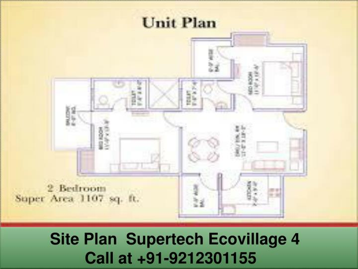 Site plan supertech ecovillage 4 call at 91 9212301155