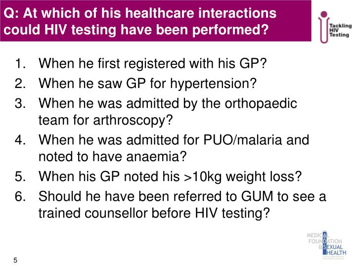 Q: At which of his healthcare interactions could HIV testing have been performed?