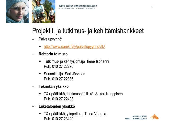 Projektit  ja tutkimus- ja kehittämishankkeet