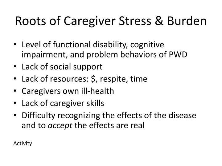 Roots of Caregiver Stress & Burden