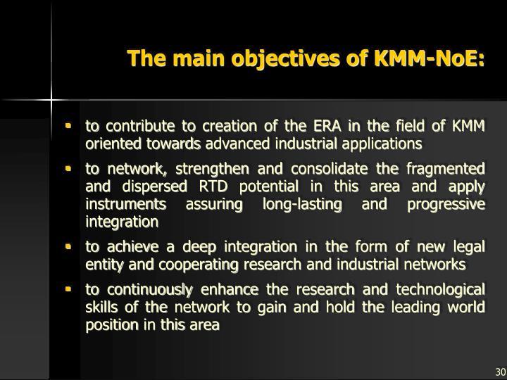 The main objectives of KMM-NoE: