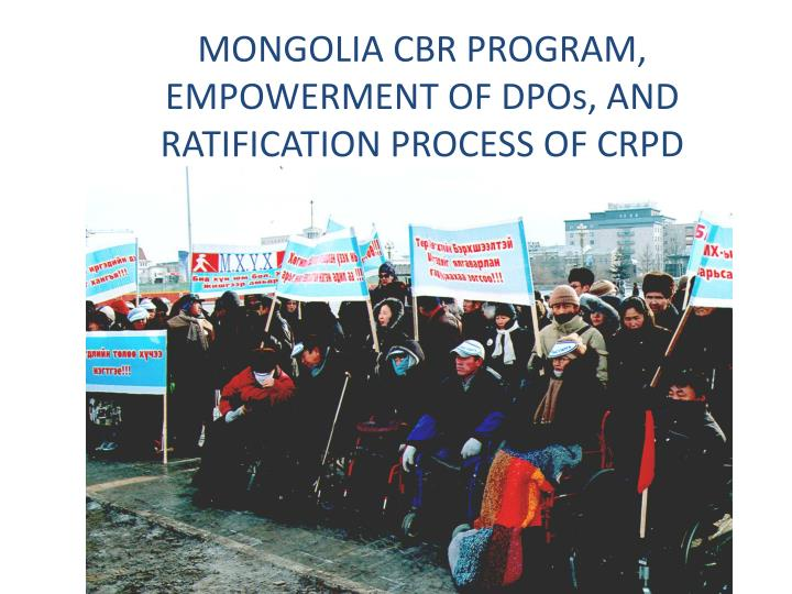 Mongolia cbr program empowerment of dpos and ratification process of crpd