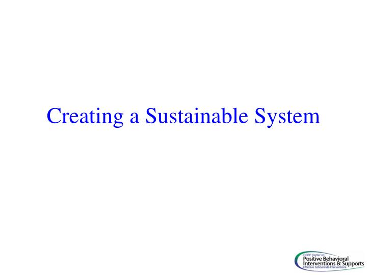 Creating a Sustainable System