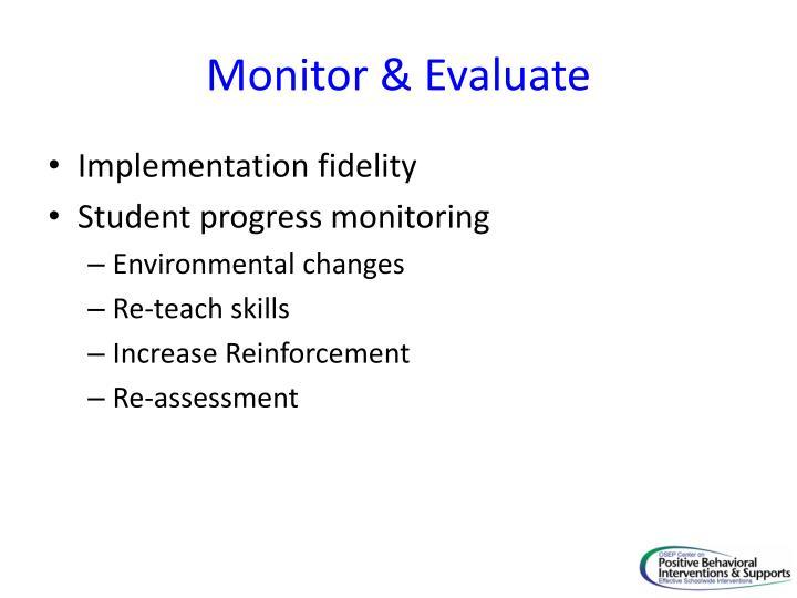 Monitor & Evaluate