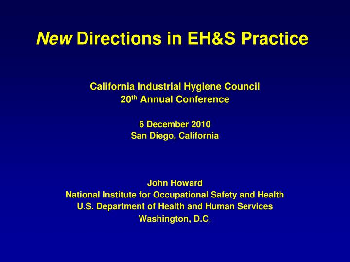 New directions in eh s practice
