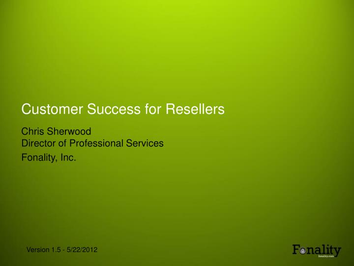 Customer success for resellers