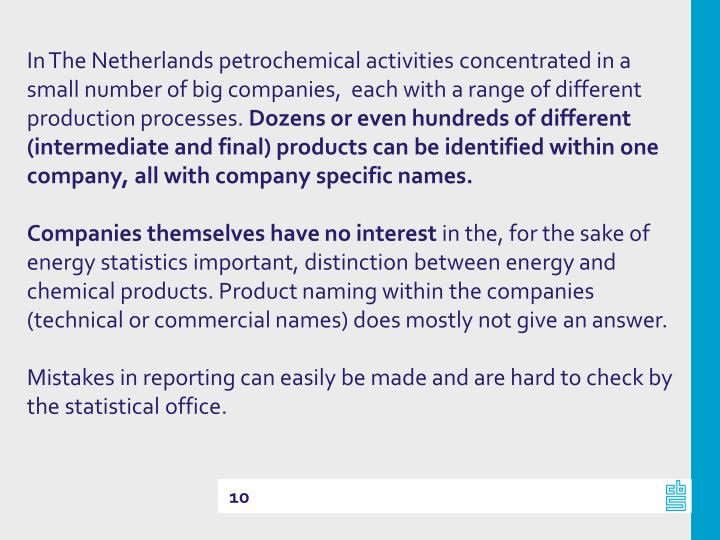 In The Netherlands petrochemical activities concentrated in a small number of big companies,  each with a range of different production processes.