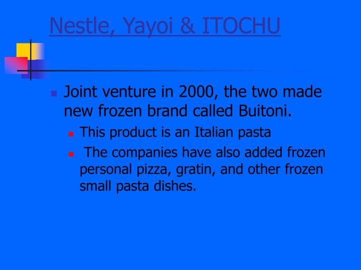 Nestle, Yayoi & ITOCHU