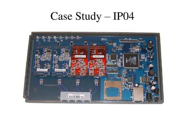Case Study – IP04