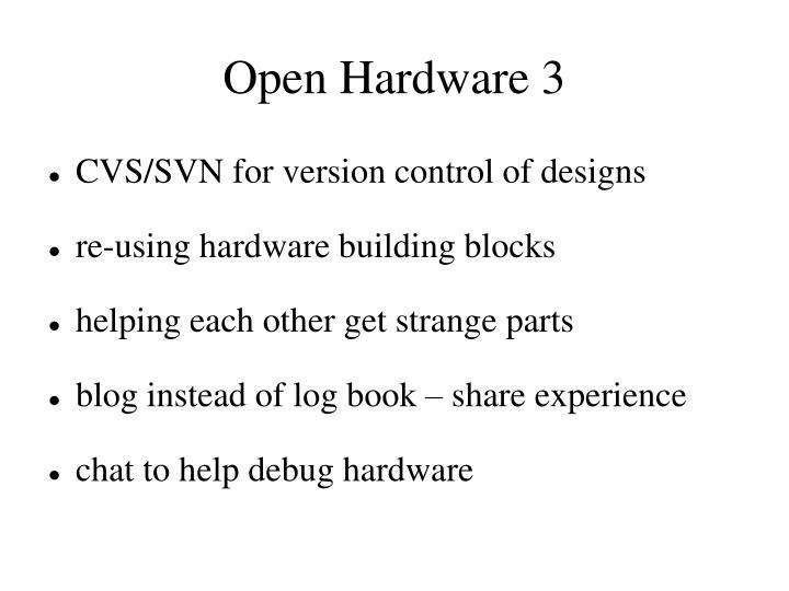 Open Hardware 3