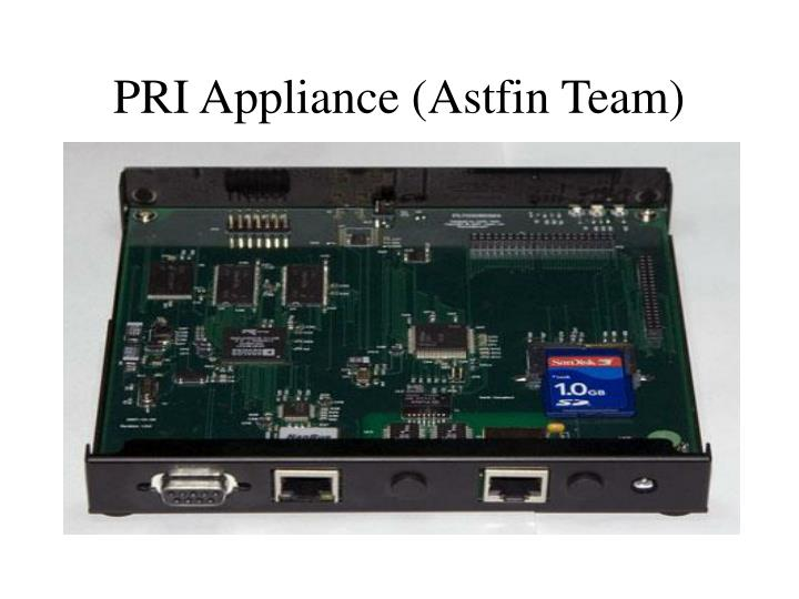 PRI Appliance (Astfin Team)