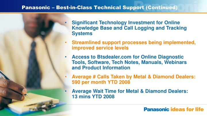 Panasonic – Best-in-Class Technical Support (Continued)