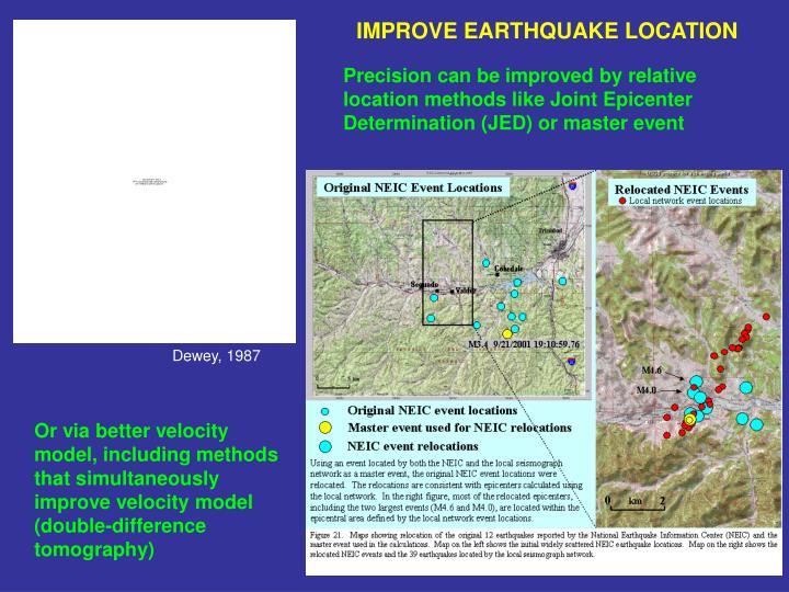 IMPROVE EARTHQUAKE LOCATION