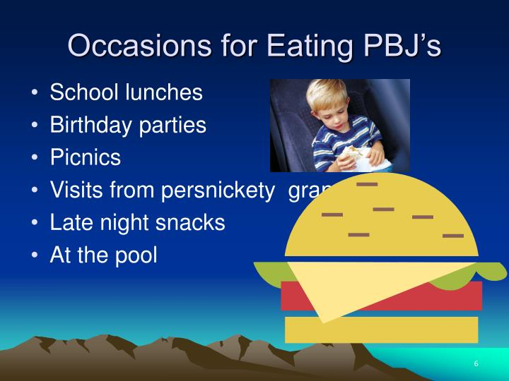 Occasions for Eating PBJ's