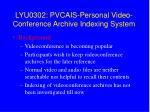 lyu0302 pvcais personal video conference archive indexing system