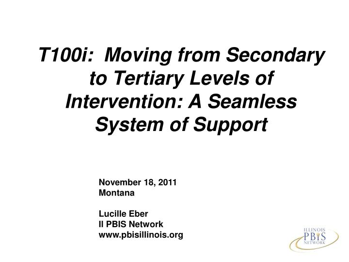 T100i moving from secondary to tertiary levels of intervention a seamless system of support
