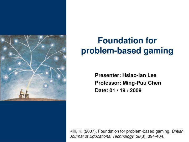 Foundation for problem based gaming