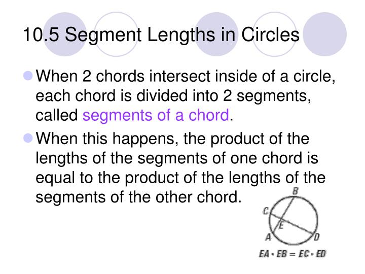 10.5 Segment Lengths in Circles