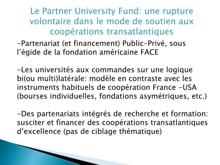 Le Partner University Fund: une rupture volontaire dans le mode de soutien aux coopérations transatlantiques