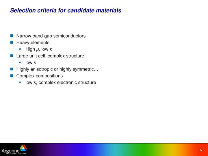 Selection criteria for candidate materials