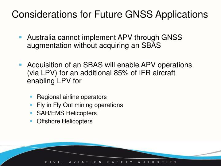 Considerations for Future GNSS Applications
