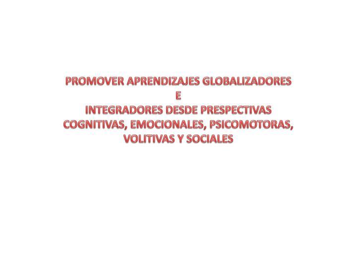 PROMOVER APRENDIZAJES GLOBALIZADORES