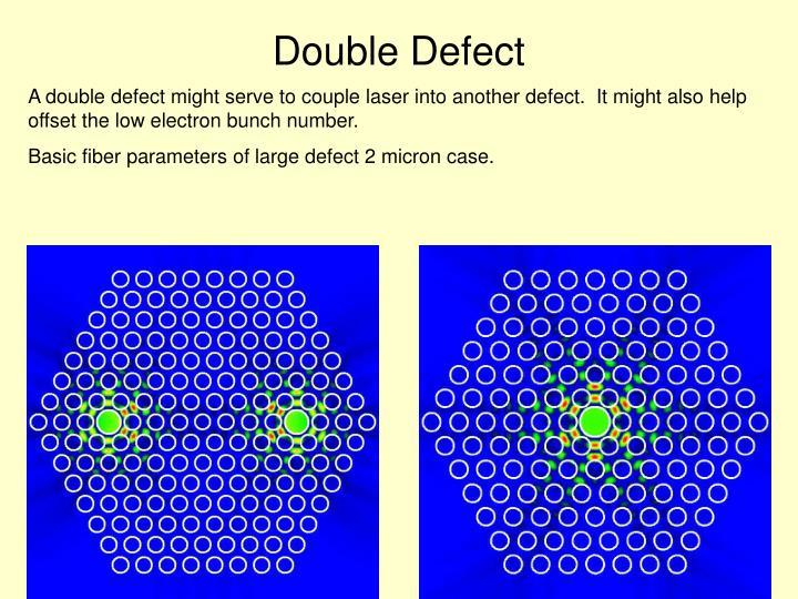 Double Defect