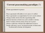 current peacemaking paradigm 3