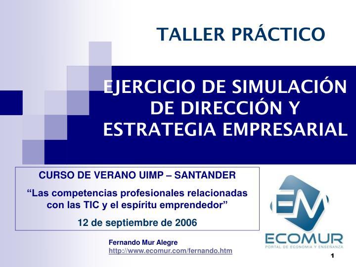 ejercicio de simulaci n de direcci n y estrategia empresarial n.