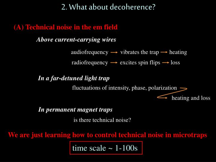 2. What about decoherence?