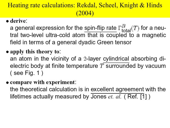 Heating rate calculations: Rekdal, Scheel, Knight & Hinds (2004)