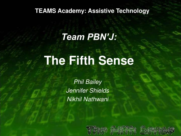 Team pbn j the fifth sense