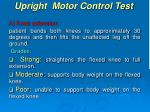 upright motor control test