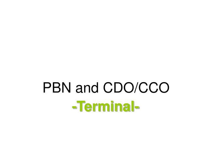 PBN and CDO/CCO