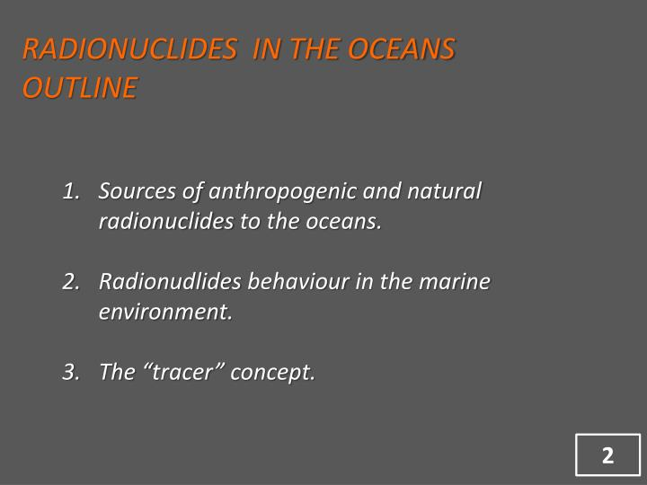 RADIONUCLIDES  IN THE OCEANS