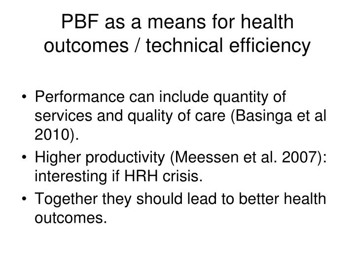 PBF as a means for health outcomes / technical efficiency