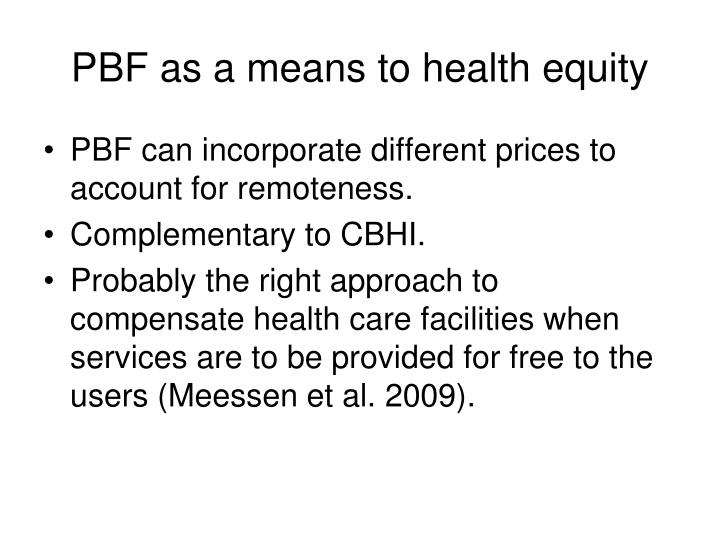 PBF as a means to health equity
