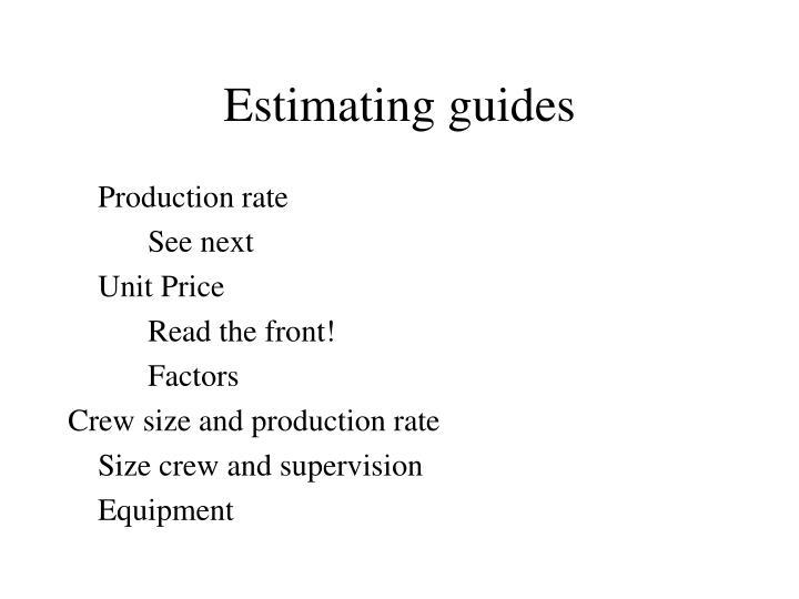 Estimating guides