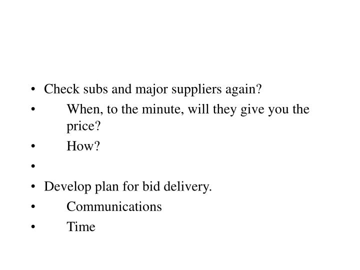 Check subs and major suppliers again?