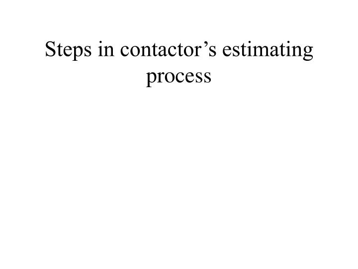Steps in contactor's estimating process
