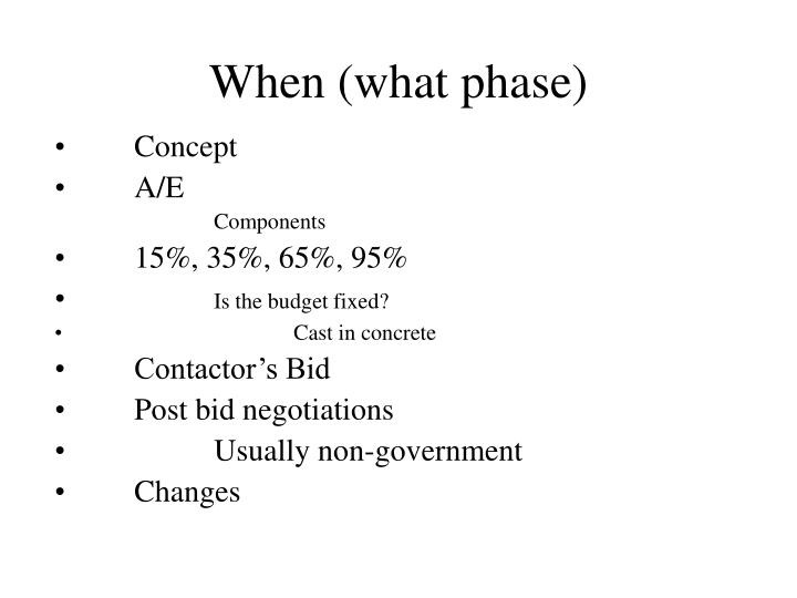 When (what phase)