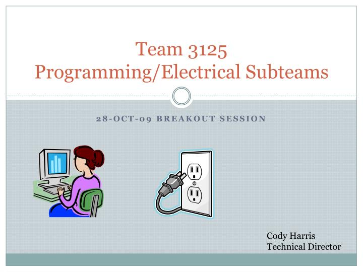 Team 3125 programming electrical subteams