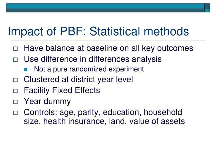 Impact of PBF: Statistical methods