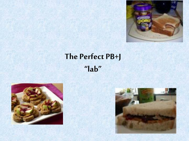 the perfect pb j lab n.