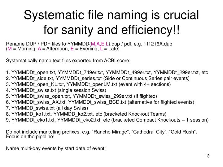 Systematic file naming is crucial