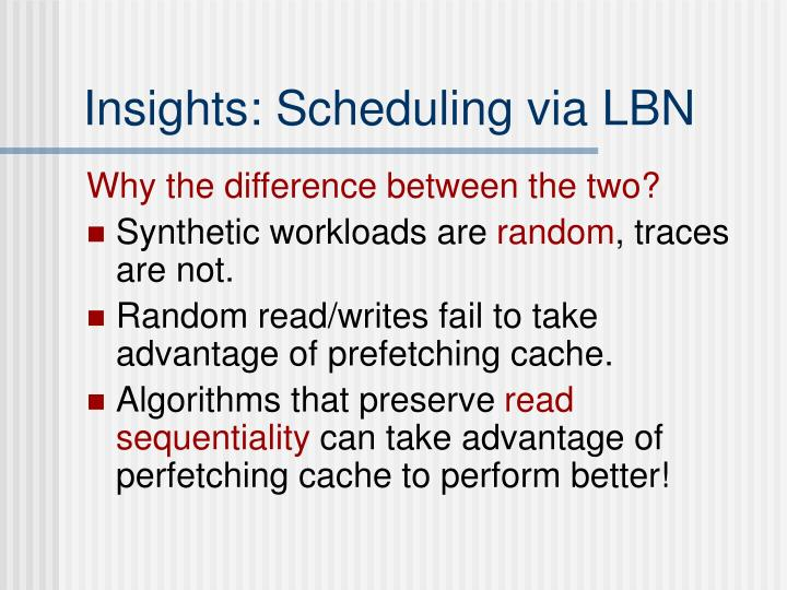 Insights: Scheduling via LBN