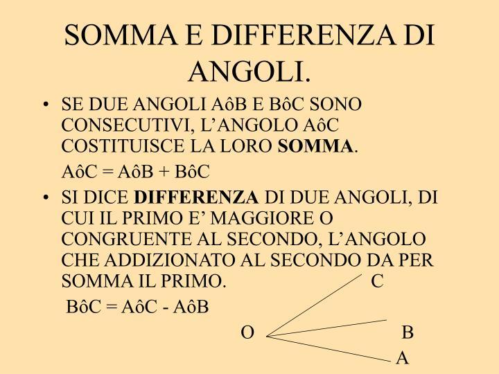 SOMMA E DIFFERENZA DI ANGOLI.
